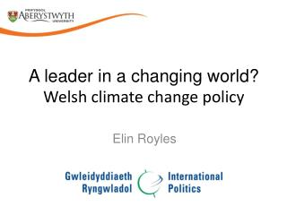 A leader in a changing world?  Welsh  climate  change policy