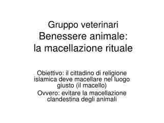Gruppo veterinari Benessere animale: la macellazione rituale