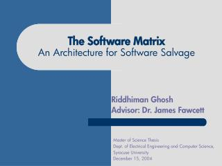 The Software Matrix An Architecture for Software Salvage