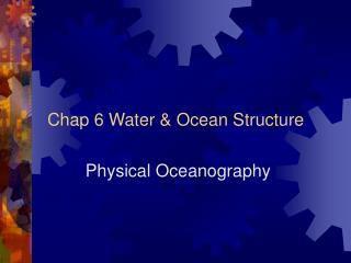 Chap 6 Water & Ocean Structure