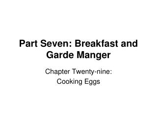 Part Seven: Breakfast and Garde Manger