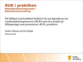 RUR i praktiken Resultatutjämningsreserv Balanskravsutredning