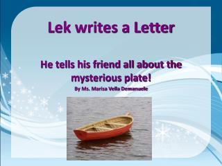 Lek writes a Letter