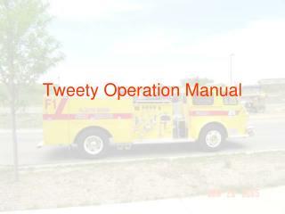 Tweety Operation Manual