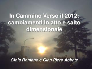 In Cammino Verso il 2012: cambiamenti in atto e salto dimensionale