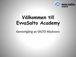 Välkommen till EvvaSalto Academy