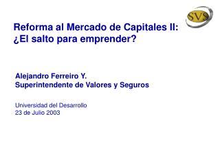 Reforma al Mercado de Capitales II: �El salto para emprender?
