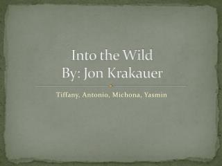 essay on the wild Into the wild study guide contains a biography of author jon krakauer, literature essays, quiz questions, major themes, characters, and a full summary and analysis.