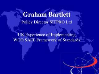 Graham Bartlett Policy Director SITPRO Ltd