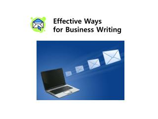 Effective Ways 	for Business Writing