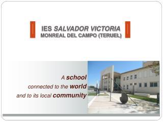 IES  SALVADOR VICTORIA MONREAL DEL CAMPO (TERUEL)