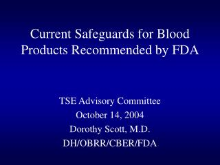 Current Safeguards for Blood Products Recommended by FDA