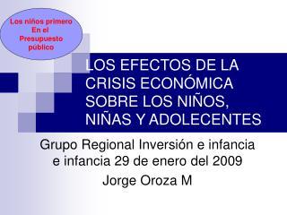 LOS EFECTOS DE LA CRISIS ECONÓMICA SOBRE LOS NIÑOS, NIÑAS Y ADOLECENTES