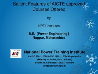 Salient Features of AICTE approved  Courses Offered  by  NPTI Institutes