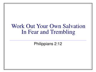 Work Out Your Own Salvation In Fear and Trembling