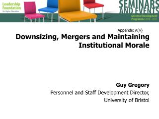 Downsizing, Mergers and Maintaining Institutional Morale