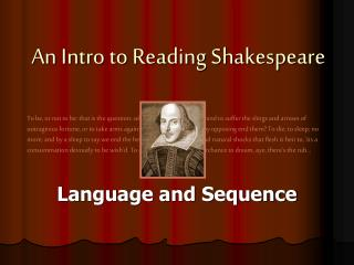 An Intro to Reading Shakespeare