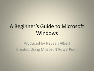 A Beginner's Guide to Microsoft Windows