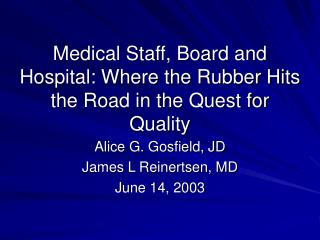 Medical Staff, Board and Hospital: Where the Rubber Hits the Road in the Quest for Quality