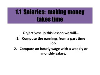 1.1  Salaries:  making money  takes time