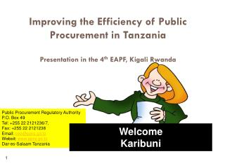 Public Procurement Regulatory Authority P.O. Box 49 Tel: +255 22 2121236/7,  Fax: +255 22 2121238