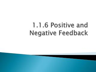 1.1.6 Positive and Negative Feedback