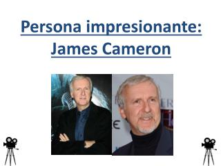 Persona  impresionante : James Cameron