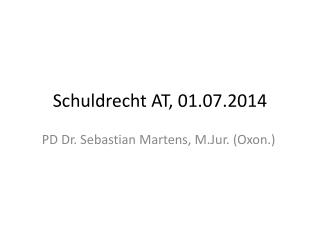 Schuldrecht AT,  01.07.2014