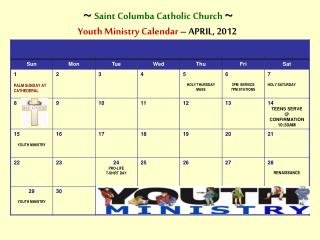 ~ Saint Columba Catholic Church  ~ Youth Ministry Calendar  – APRIL, 2012