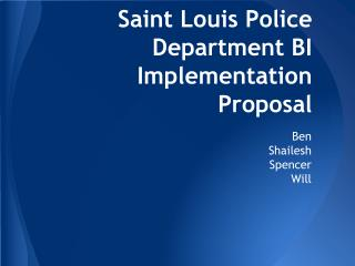 Saint Louis Police Department BI Implementation Proposal