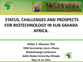 STATUS, CHALLENGES AND PROSPECTS FOR BIOTECHNOLOGY IN SUB-SAHARA AFRICA.