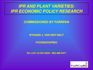 IPR AND PLANT VARIETIES: IPR ECONOMIC POLICY RESEARCH