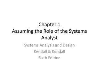 Chapter 1 Assuming the Role of the Systems Analyst