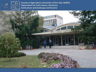 Faculty of Agriculture, University of Novi Sad, SERBIA
