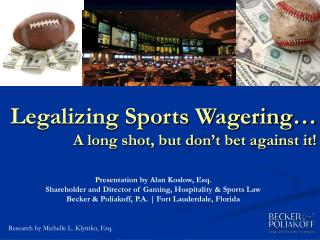 Legalizing Sports Wagering… A long shot, but don't bet against it!