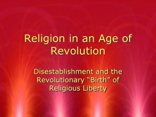 Religion in an Age of Revolution