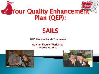Your Quality Enhancement Plan (QEP): SAILS