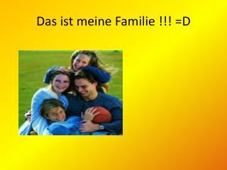 Das ist meine  Familie  !!! =D