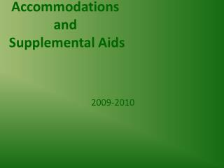 Accommodations  and   Supplemental Aids