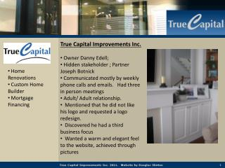 True Capital Improvements Inc.  Owner Danny  Edell ;