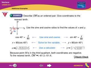 Use the sine and cosine ratios to find the values of  x  and  y .