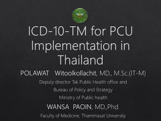ICD-10-TM for PCU Implementation in Thailand
