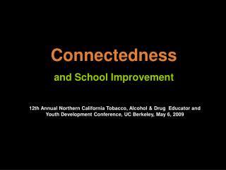 Connectedness and School Improvement