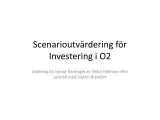 Scenarioutv�rdering f�r  Investering i O2