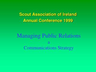 Managing Public Relations a Communications Strategy