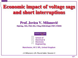 Economic impact of voltage sags and short interruptions