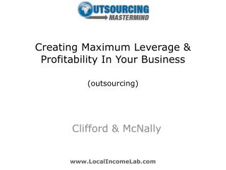 Creating Maximum Leverage & Profitability In Your Business (outsourcing)