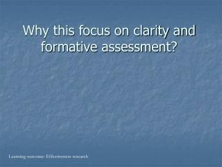 Why this focus on clarity and formative assessment