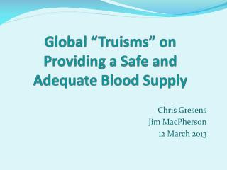 "Global ""Truisms"" on Providing a Safe and Adequate Blood  Supply"