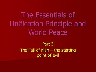 The Essentials of Unification Principle and World Peace